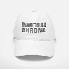 chrome is My Favorite Color Baseball Baseball Cap