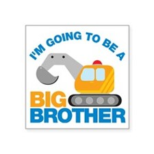 "DigTruckGoingToBeBigBrother Square Sticker 3"" x 3"""