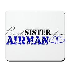 Proud Sister of an Airman Mousepad