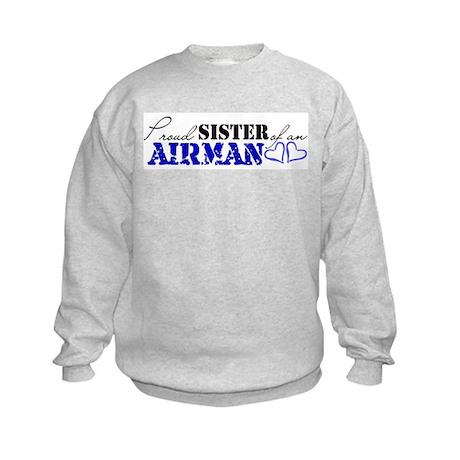 Proud Sister of an Airman Kids Sweatshirt