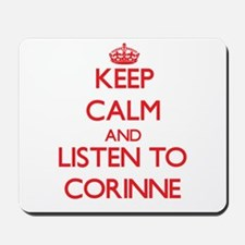 Keep Calm and listen to Corinne Mousepad