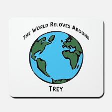 Revolves around Trey Mousepad