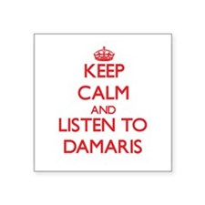 Keep Calm and listen to Damaris Sticker