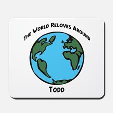 Revolves around Todd Mousepad