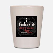 i-fake-it-pins-03 Shot Glass