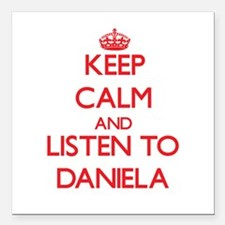 Keep Calm and listen to Daniela Square Car Magnet