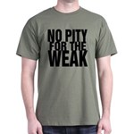NO PITY FOR THE WEAK Dark T-Shirt