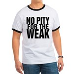 NO PITY FOR THE WEAK Ringer T