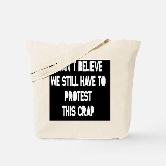 still-protest-TIL Tote Bag