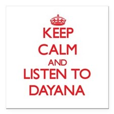Keep Calm and listen to Dayana Square Car Magnet 3