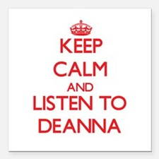 Keep Calm and listen to Deanna Square Car Magnet 3