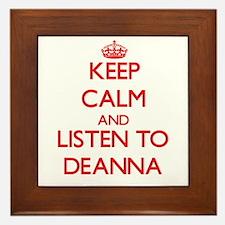 Keep Calm and listen to Deanna Framed Tile
