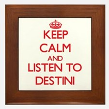 Keep Calm and listen to Destini Framed Tile