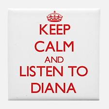Keep Calm and listen to Diana Tile Coaster
