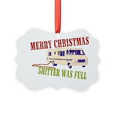 Shitter Was Full Ornament