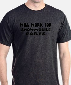 Will Work For Snowmobile Part T-Shirt