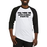 Will Work For Snowmobile Part Baseball Jersey
