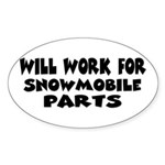 Will Work For Snowmobile Part Oval Sticker
