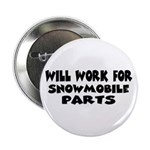 Will Work For Snowmobile Part Button