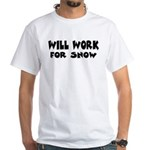 Will Work For Snow White T-Shirt