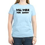 Will Work For Snow Women's Light T-Shirt
