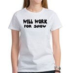 Will Work For Snow Women's T-Shirt