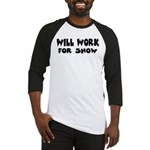 Will Work For Snow Baseball Jersey