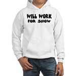Will Work For Snow Hooded Sweatshirt
