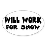 Will Work For Snow Oval Sticker