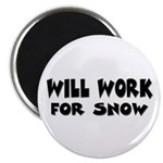 Will Work For Snow Magnet
