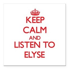 """Keep Calm and listen to Elyse Square Car Magnet 3"""""""