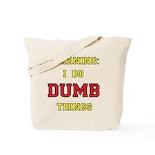 dumb things Tote Bag
