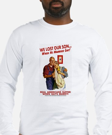 Our Son Married Gay! Long Sleeve T-Shirt