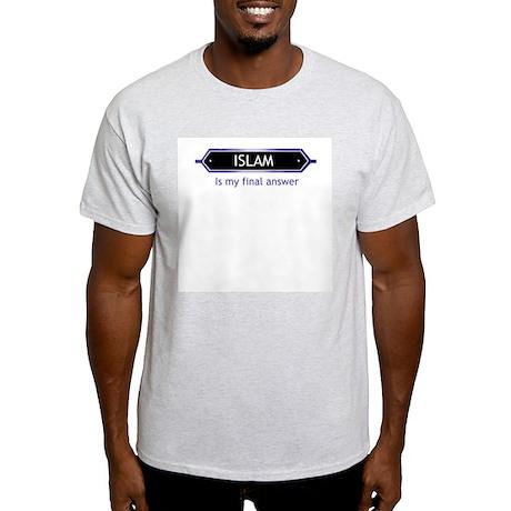 Islam: Final answer Light T-Shirt