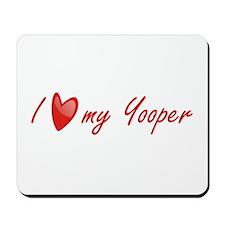 I Love My Yooper Mousepad