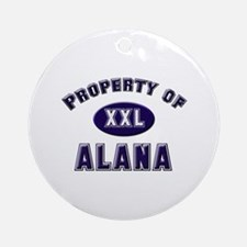 Property of alana Ornament (Round)
