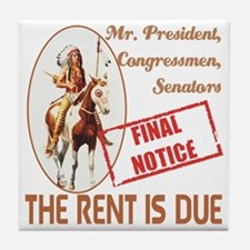 The rent is Due Tile Coaster