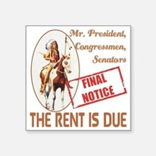 """The rent is Due Square Sticker 3"""" x 3"""""""