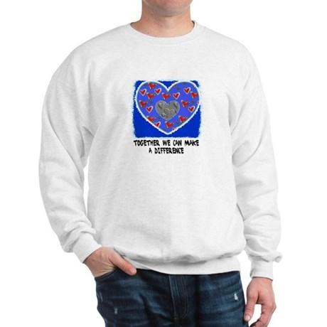 TOGETHER WE CAN MAKE A DIFFERENCE Sweatshirt