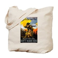 Fight to the Last Man Tote Bag