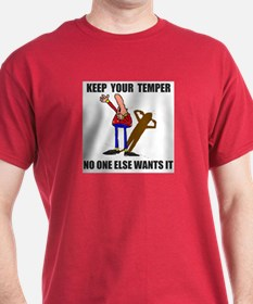 KEEP YOUR TEMPER T-Shirt