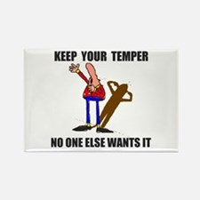 KEEP YOUR TEMPER Rectangle Magnet