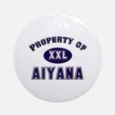 Property of aiyana Ornament (Round)