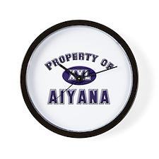Property of aiyana Wall Clock