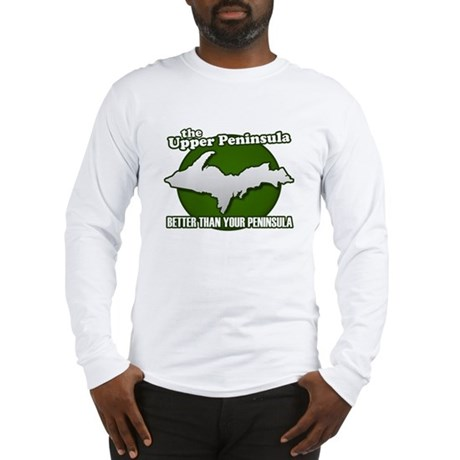 Better Than Your Peninsula Long Sleeve T-Shirt