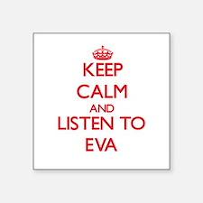 Keep Calm and listen to Eva Sticker