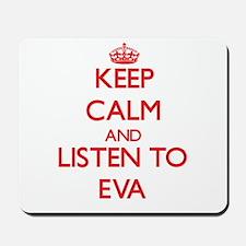 Keep Calm and listen to Eva Mousepad