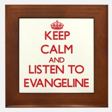 Keep Calm and listen to Evangeline Framed Tile
