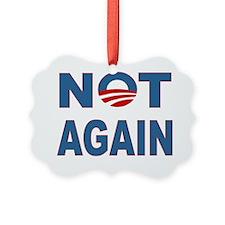 Obama_Not_Again Ornament