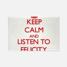 Keep Calm and listen to Felicity Magnets